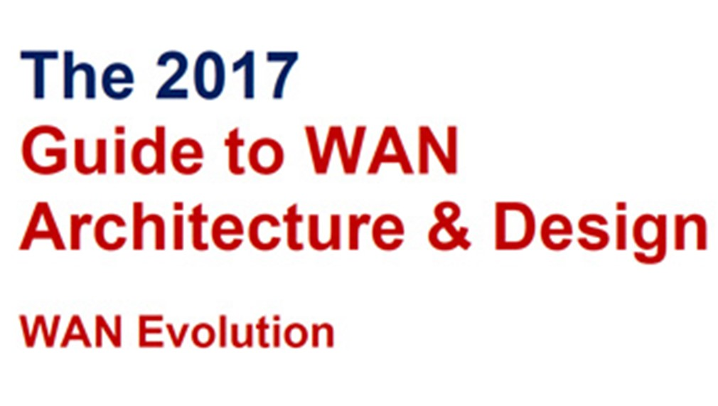 The 2017 Guide to WAN Architecture & Design