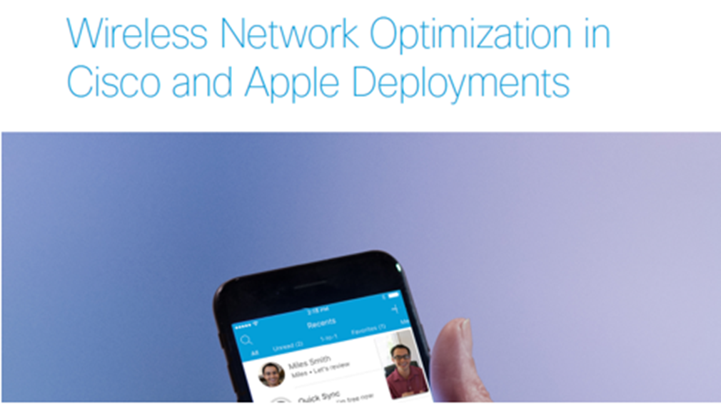 Wireless Network Optimization in Cisco & Apple Deployments
