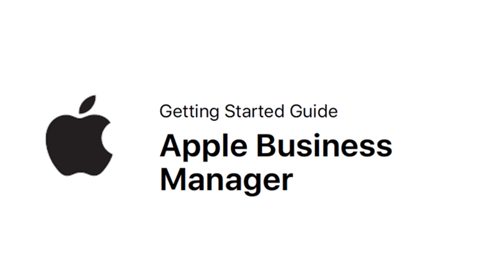 Apple Business Manager: Getting Started Guide
